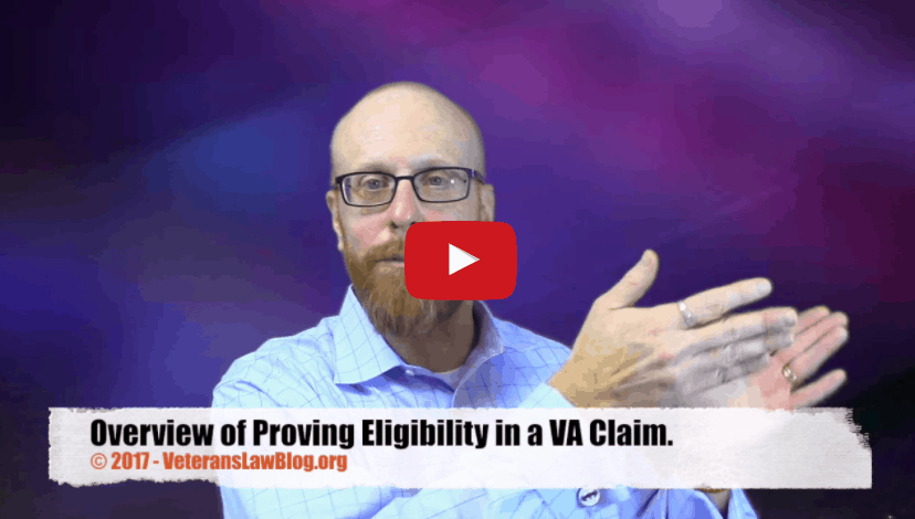 VIDEO: VA Disability Benefits Eligibility – a Video Overview of proving Pillar 1 in your VA Claim.
